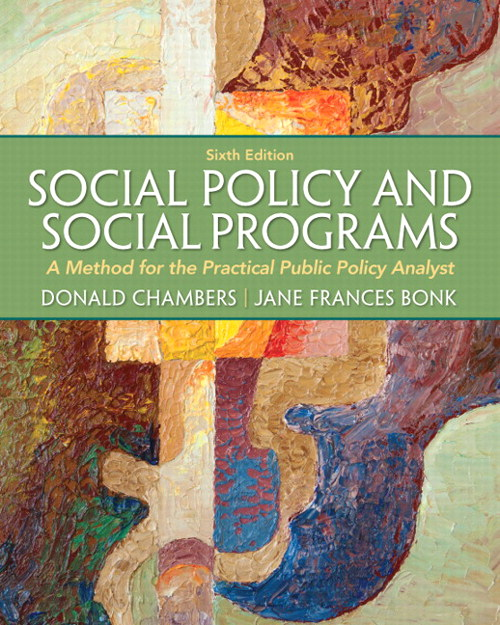 Social Policy and Social Programs: A Method for the Practical Public Policy Analyst, CourseSmart eTextbook, 6th Edition