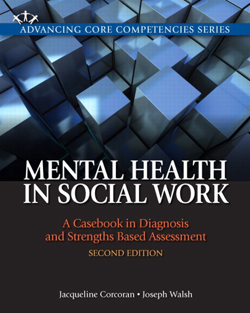 Mental Health in Social Work: A Casebook on Diagnosis and Strengths Based Assessment, CourseSmart eText, 2nd Edition