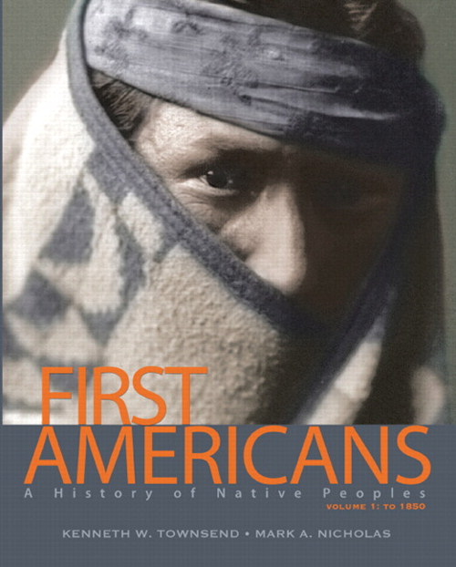 First Americans: A History of Native Peoples, Volume 1 to 1850