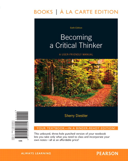 Becoming A Critical Thinker: A User-Friendly Manual, Books a la Carte Edition, 6th Edition