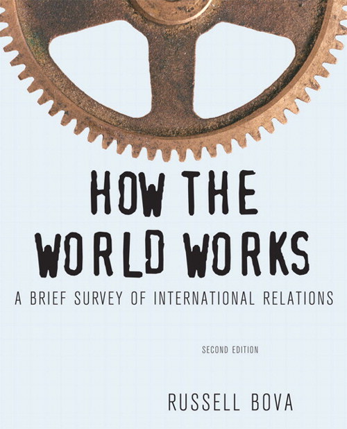 How the World Works: A Brief Survey of International Relations, CourseSmart eTextbook, 2nd Edition