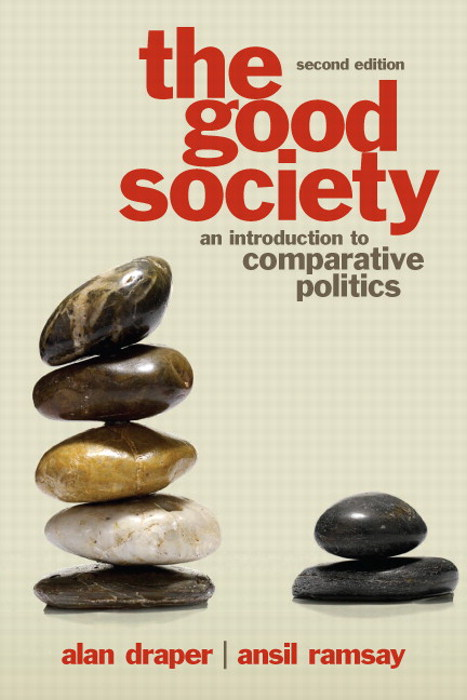 Good Society, The: An Introduction to Comparative Politics, CourseSmart eTextbook, 2nd Edition