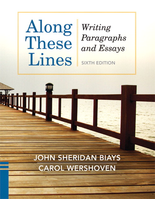 Along These Lines: Writing Paragraphs and Essays, 6th Edition