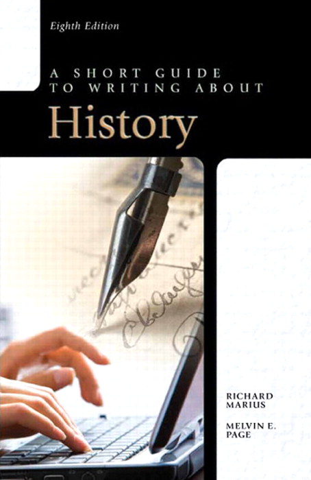 Short Guide to Writing about History, A, 8th Edition