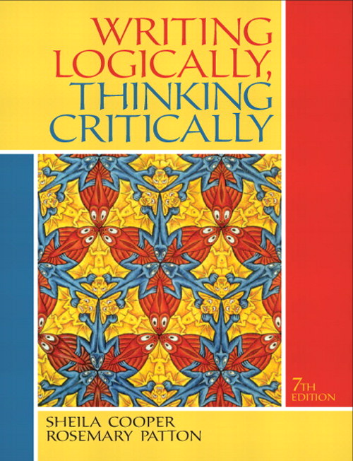 Writing Logically,  Thinking Critically, 7th Edition