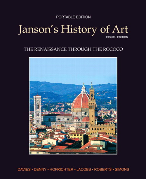 Janson's History of Art Portable Edition Book 3: The Renaissance through the Rococo, 8th Edition
