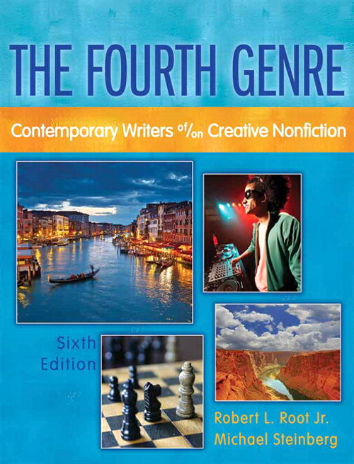 Fourth Genre,  The: Contemporary Writers of/on Creative Nonfiction, 6th Edition