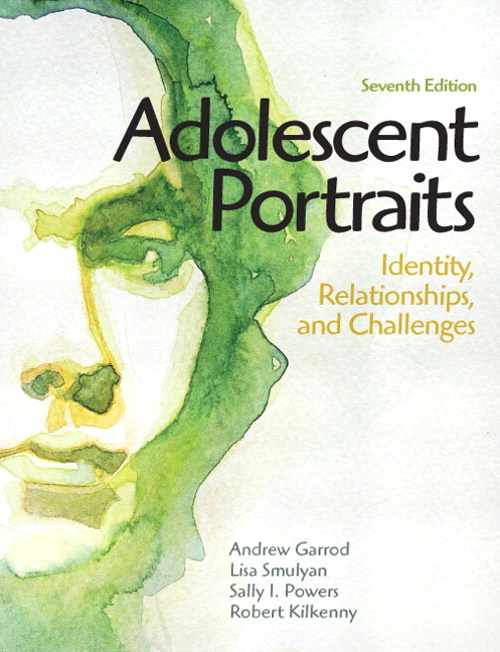 Adolescent Portraits: Identity, Relationships, and Challenges: Identity, Relationships, and Challenges, CourseSmart eTextbook, 7th Edition