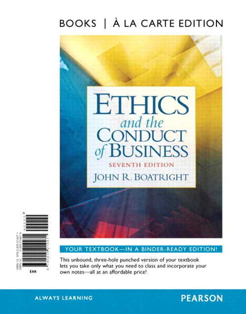 Ethics and the Conduct of Business, Books a la Carte Edition, 7th Edition