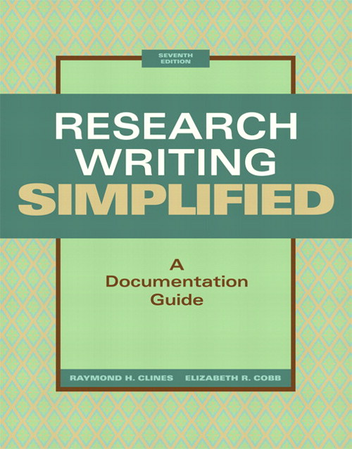 Research Writing Simplified: A Documentation Guide, 7th Edition