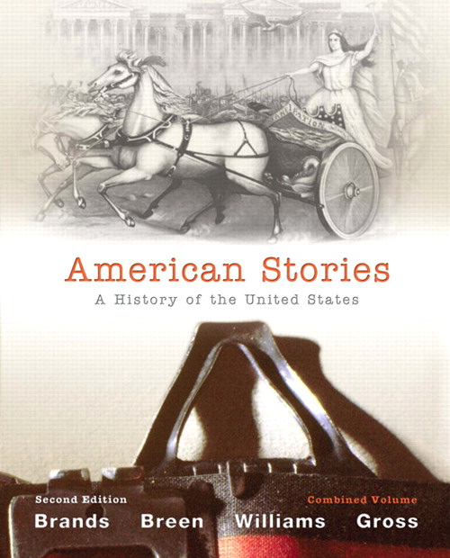 American Stories: A History of The United States, Combined Volume, 2nd Edition