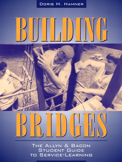 Cover image for Building Bridges: The Allyn & Bacon Student Guide to Service-Learning