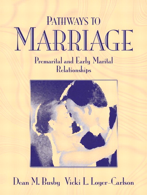 Pathways to Marriage: Premarital and Early Marital Relationships (Book Alone)