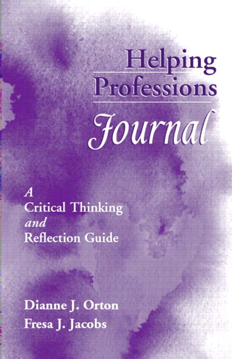 Cover image for Helping Professions Journal: A Critical Thinking and Reflection Guide