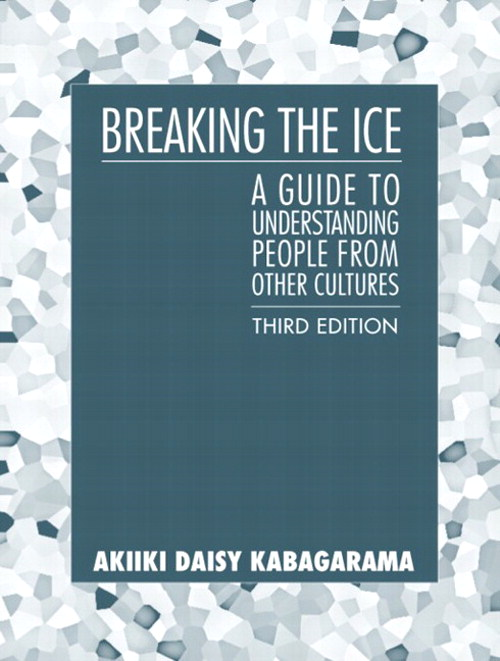 Breaking the Ice: A Guide to Understanding People from Other Cultures, 3rd Edition