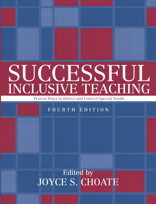 Successful Inclusive Teaching: Proven Ways to Detect and Correct Special Needs, MyLabSchool Edition, 4th Edition