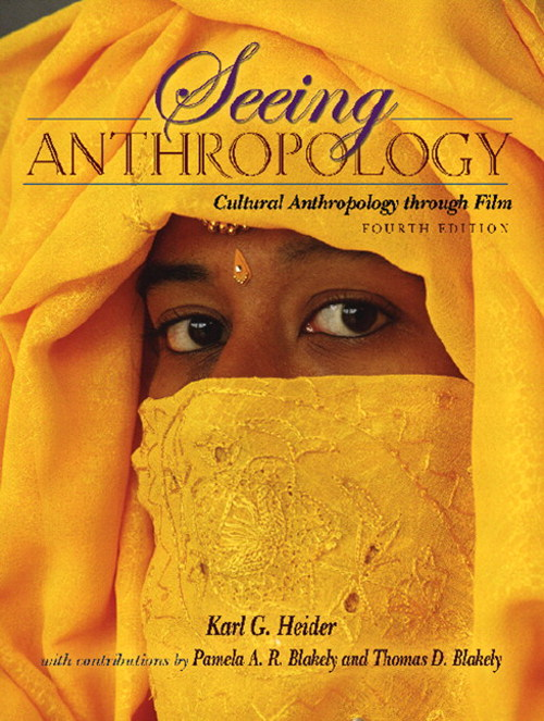 Seeing Anthropology: Cultural Anthropology Through Film (Book Alone), 4th Edition