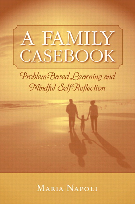 A Family Casebook: Problem Based Learning and Mindful Self-Reflection, CourseSmart eTextbook