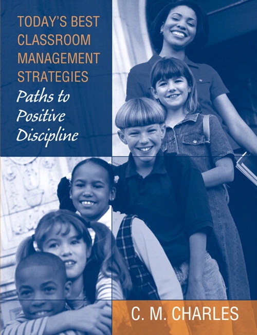 Today's Best Classroom Management Strategies: Paths to Positive Discipline, CourseSmart eTextbook