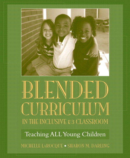Blended Curriculum in the Inclusive K-3 Classroom: Teaching ALL Young Children, CourseSmart eTextbook