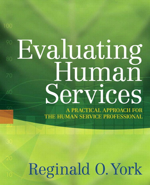 Evaluating Human Services: A Practical Approach for the Human Service Professional, CourseSmart eTextbook