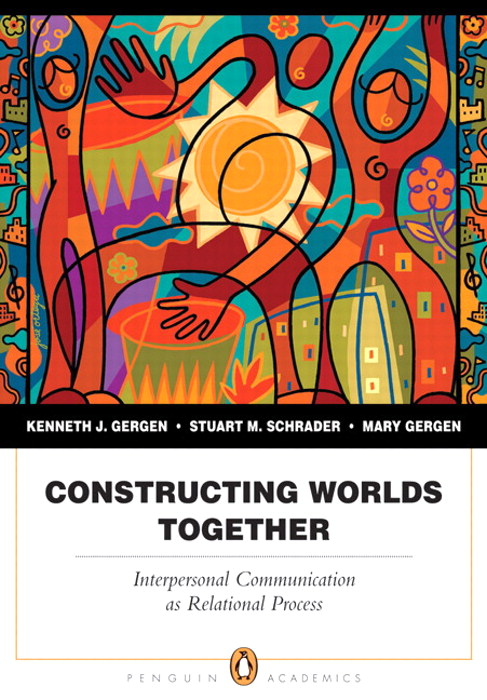 Constructing Worlds Together: Interpersonal Communication as Relational Process, CourseSmart eTextbook