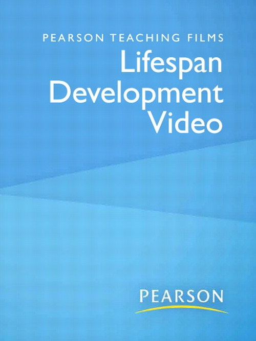Pearson Teaching Films Lifespan Development Video (for Instructors)