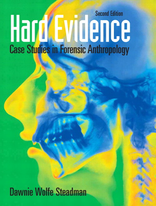 Hard Evidence: Case Studies in Forensic Anthropology, CourseSmart eTextbook, 2nd Edition