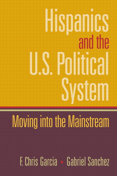 Hispanics and the U.S. Political System: Moving into the Mainstream, CourseSmart eTextbook