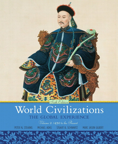 World Civilizations: The Global Experience, Volume 2, 6th Edition