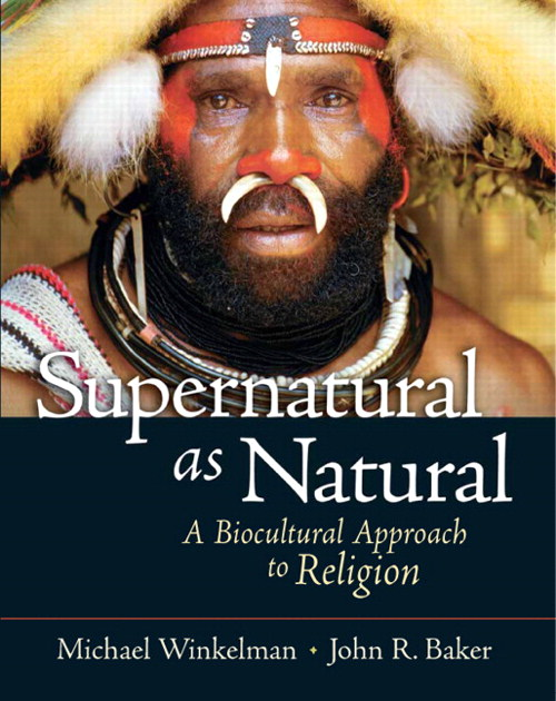 Supernatural as Natural: A Biocultural Approach to Religion, CourseSmart eTextbook