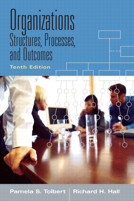 Organizations: Structures, Processes and Outcomes, CourseSmart eTextbook, 10th Edition