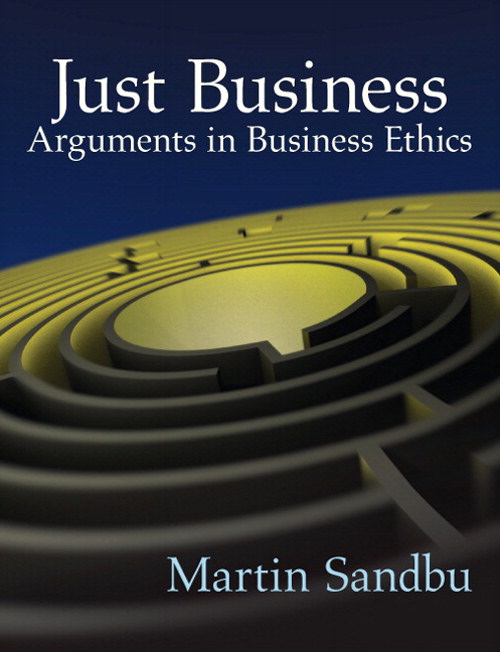 Just Business: Arguments in Business Ethics, CourseSmart eTextbook