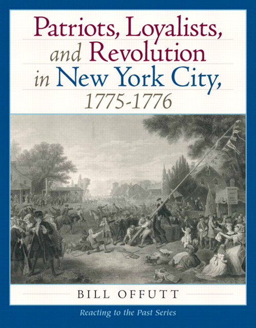 Patriots, Loyalists, and Revolution in New York, 1775-1776, CourseSmart eTextbook