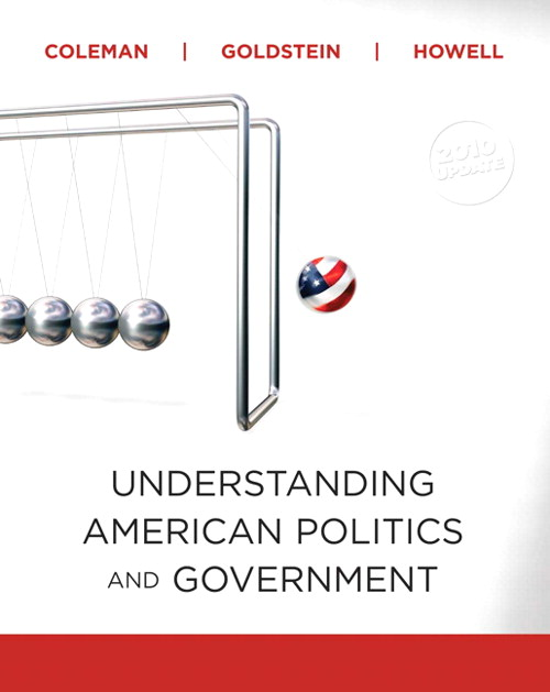 Understanding American Politics and Government, 2010 Update, Texas Edition, CourseSmart eTextbook