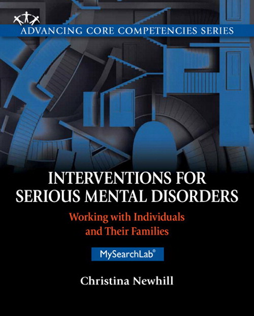 Interventions for Serious Mental Disorders: Working with Individuals and Their Families, CourseSmart eTextbook