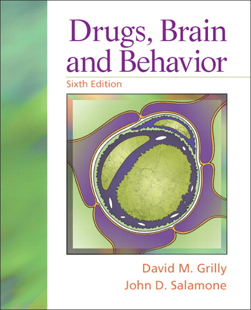 Drugs, Brain, and Behavior, 6th Edition