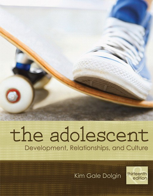 Adolescent, The: Development, Relationships, and Culture:, CourseSmart eTextbook, 13th Edition