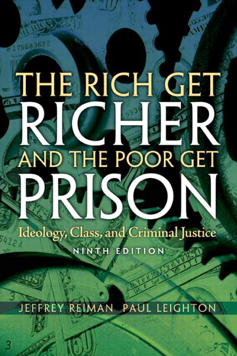 Rich Get Richer and The Poor Get Prison, The: Ideology, Class, and Criminal Justice,  CourseSmart eTextbook, 9th Edition