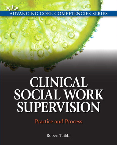 Clinical Social Work Supervision: Practice and Process, CourseSmart eTextbook