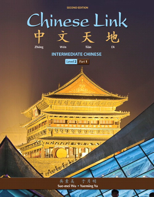 Chinese Link: Intermediate Chinese, Level 2/Part 1, 2nd Edition