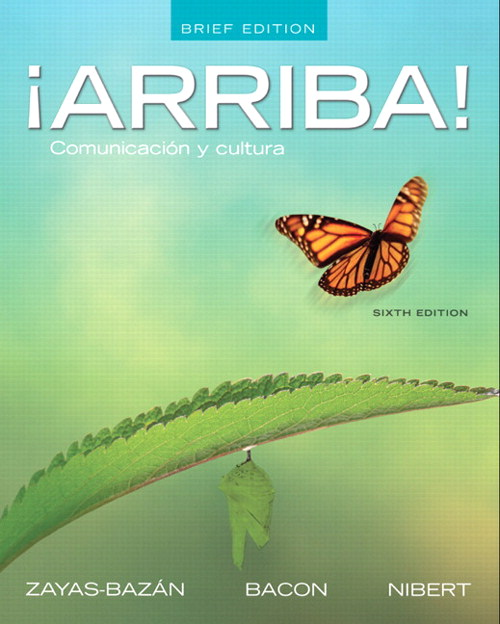 ¡Arriba!: Comunicación y cultura, Brief Edition, 6th Edition