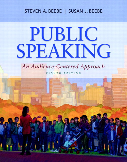 Public Speaking: An Audience-Centered Approach, 8th Edition