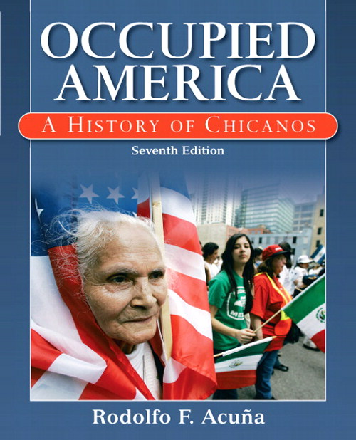Occupied America: A History of Chicanos, CourseSmart eTextbook, 7th Edition