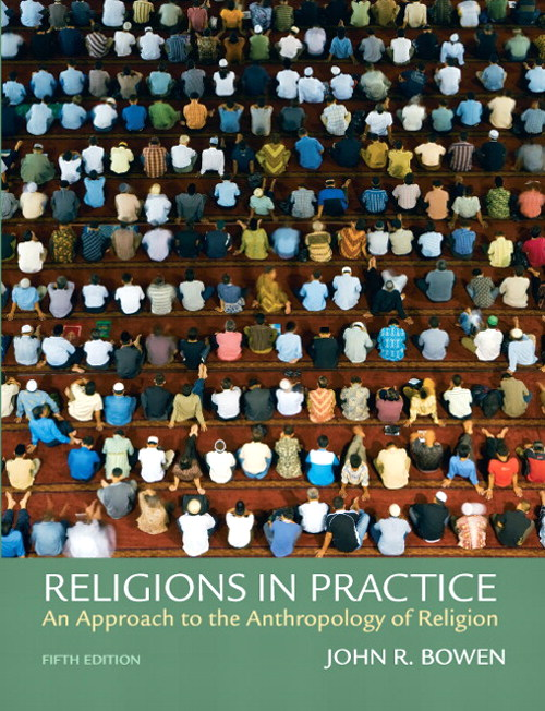 Religions in Practice: An Approach to the Anthropology of Religion, CourseSmart eTextbook, 5th Edition