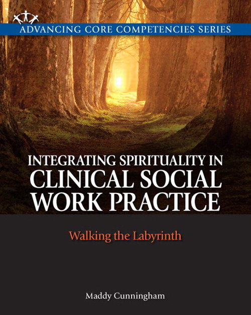 Integrating Spirituality in Clinical Social Work Practice: Walking the Labyrinth, CourseSmart eTextbook
