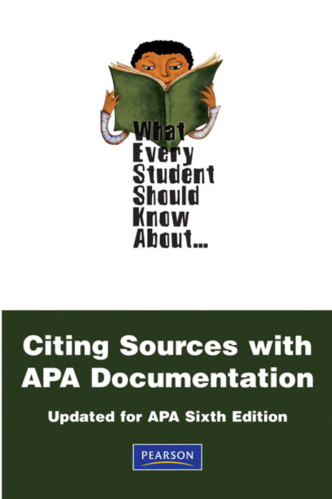 Cover image for What Every Student Should Know About Citing Sources with APA Documentation: Updated for APA Sixth Edition, 2nd Edition