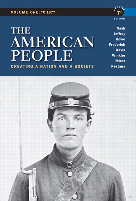 American People, The: Creating a Nation and a Society,  Concise Edition, Volume 1, 7th Edition