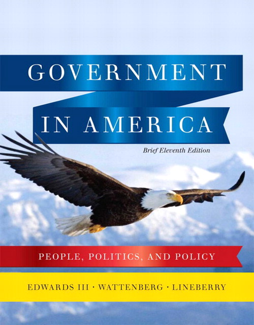 Government in America: People, Politics, and Policy, Brief Edition, 11th Edition