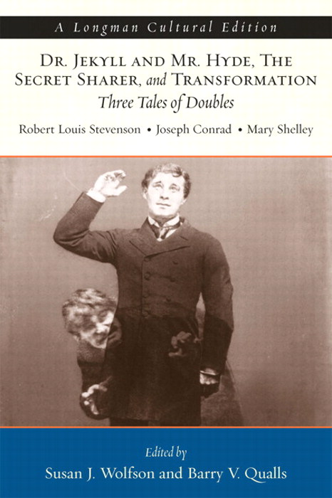 Jekyll and Hyde, The Secret Sharer, and Transformation: Three Tales of Doubles, A Longman Cultural Ediion,  CourseSmart eTextbook